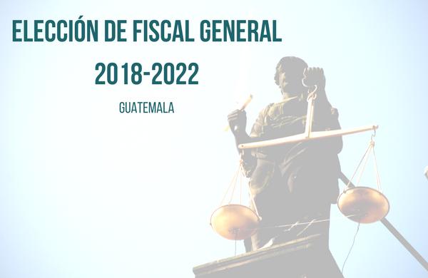 ¿En qué nos afecta la elección del próximo/a Fiscal General? Parte 3
