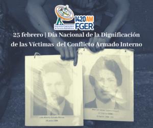 Para No Olvidar: 25 febrero | Día Nacional de la Dignificación de las Víctimas del Conflicto Armado Interno